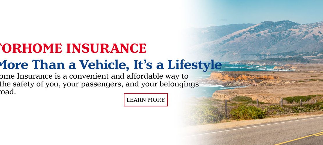 Motorhome Insurance. It is More Than a Vehicle. It is a Lifestyle. Motorhome Insurance is a convenient and affordable way to ensure the safety of you, your passengers, and your belongings on the road.